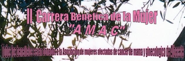 II Carrera Benéfica a favor de AMAC ( Asociación de Mujeres Afectadas de cáncer de mama y ginecologico de Albacete)