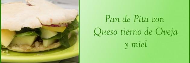 Pan de Pita con Queso tierno de Oveja y Miel
